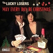 May Every Day Be Christmas fra The Lucky Losers