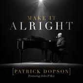 Make It Alright von Patrick Dopson