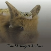 Two Strangers in Love by Ernie Lee Carl Smith