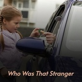 Who Was That Stranger by Loretta Lynn, Eddie And Ernie, Ernest Tubb, The Stanley Brothers, Jim Reeves, Alex Campbell, Tommy Duncan, Frankie Miller, Bill Anderson