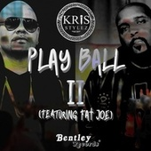 Play Ball, Pt. 2 by Kris Stylez (1)