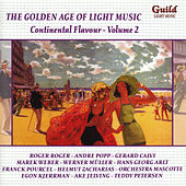The Golden Age of Light Music: Continental Flavour - Vol. 2 by Various Artists