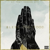 Bless The Food (feat. Venson Dix) by A-1