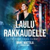 Perfect Day (Laulu rakkaudelle: Secret Song Suomi kausi 1) de Anne Mattila