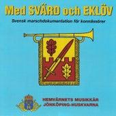 Med svärd och eklöv de Hemvärnets musikkår Jönköping-Huskvarna