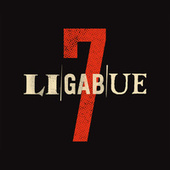 7 (Bonus Version) by Ligabue