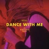 Dance With Me (The Knocks Remix) von Beau