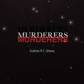 Murderers by Sublime