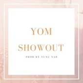 SHOWOUT by Yom