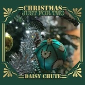 Christmas Just For Two by Daisy Chute