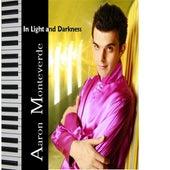 In Light And Darkness by Aaron Monteverde
