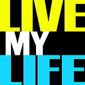 Live My Life - Single by Today's Hits!