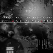 New World Disaster by Gabriel and the Apocalypse
