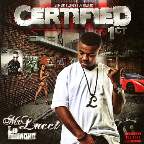 Certified 1CT by Mr. Lucci
