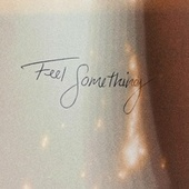 Feel Something by Mimo