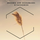 Brahms and Schumann: Symphonies by Berliner Philharmoniker