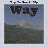 Try To See It My Way by Various Artists