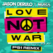 Love Not War (The Tampa Beat) (PS1 Remix) von Jason Derulo