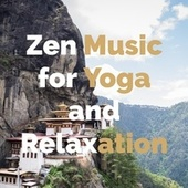 Zen Music for Yoga and Relaxation von Yoga Music