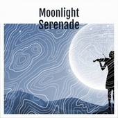 Moonlight Serenade von Various Artists