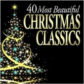 40 Most Beautiful Christmas Classics de Various Artists