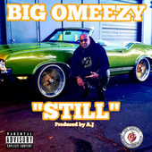 Still by Big Omeezy