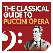 The Classical Guide to Puccini Opera von Various Artists