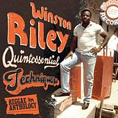 Reggae Anthology: Winston Riley - Quintessential Techniques de Various Artists