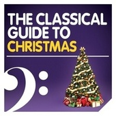The Classical Guide to Christmas von Experience