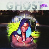 Slowly by Ghost