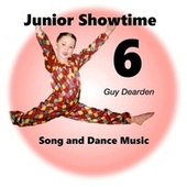 Junior Showtime 6 - Song and Dance Music by Guy Dearden