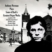 Some of Bach's Greatest Organ Works by Anthony Newman