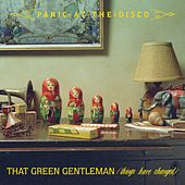 That Green Gentleman [Things Have Changed] by Panic! at the Disco