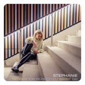 Mensch, ich wünsch Du wärst da! de Stephanie