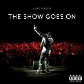 The Show Goes On von Lupe Fiasco