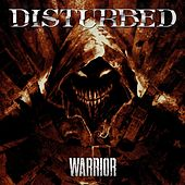 Warrior by Disturbed