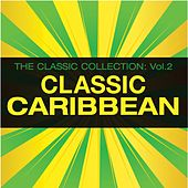 The Classic Collection Vol 2:  Classic Caribbean by Various Artists