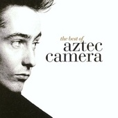 The Best Of Aztec Camera by Aztec Camera