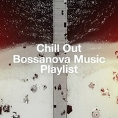 Chill Out Bossanova Music Playlist de Cafe Chillout de Ibiza, Brasilianischen Musik, Bossa Nova Cover Hits