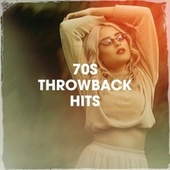70S Throwback Hits by 70s Greatest Hits, 70's Disco, 70s Gold