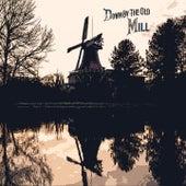 Down By The Old Mill de Mahalia Jackson