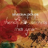 There's No Secrets This Year de Silversun Pickups