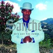 He's Got The Power by Sanchez
