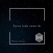 Deixa Tudo Como Tá (Acústico) de Matias Santos