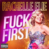 Fuck First by Rachelle Elie