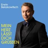 Mein Herz lässt dich grüßen von Erwin Belakowitsch