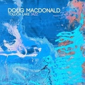 Toluca Lake Jazz by Doug MacDonald