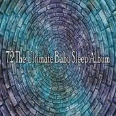 72 The Ultimate Baby Sleep Album de Lullaby Land