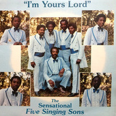 I'm Yours Lord by Sensational Five Singing Sons