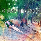78 Sounds to Sap Energy von Best Relaxing SPA Music